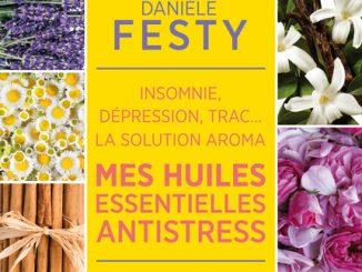 mes huiles essentielles antistress, danièle festy éditions leduc